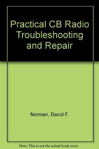 9780830669547: Practical CB Radio Troubleshooting and Repair
