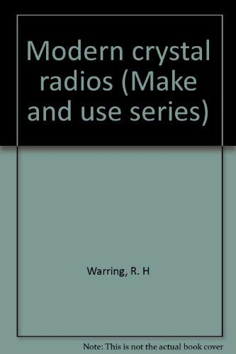 Modern crystal radios (Make and use series) (0830669647) by R. H Warring