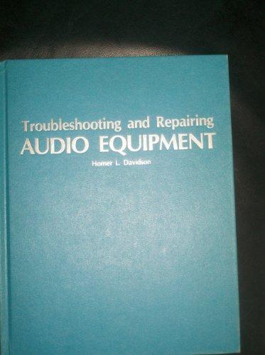 9780830671670: Troubleshooting and repairing audio equipment