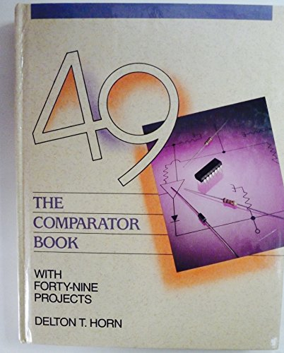 The Comparator Book: With Forty-Nine Projects: Horn, Delton T.