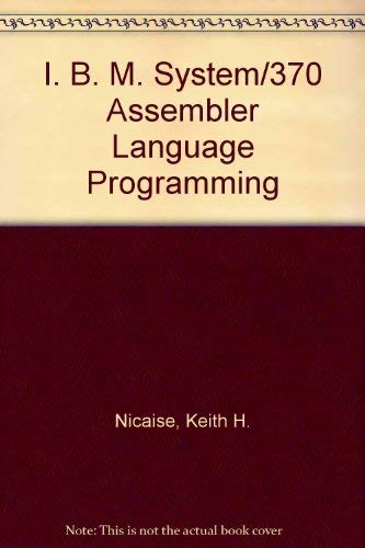 IBM System/370 Assembler Language Programming: Nicaise, Keith H.
