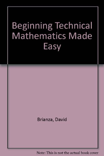 Beginning Technical Mathematics Made Easy: Brianza, David