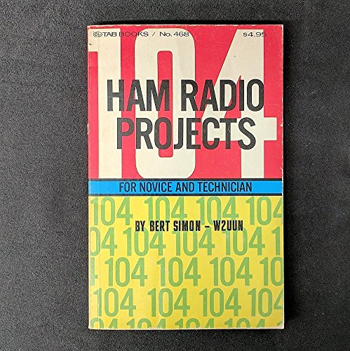 9780830674688: 104 Ham Radio Projects for Novice and Technician.