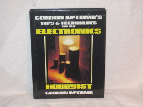 9780830674855: Gordon McComb's Tips and Techniques for the Electronics Hobbyist