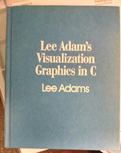 9780830674879: Lee Adams' Visualization Graphics in C