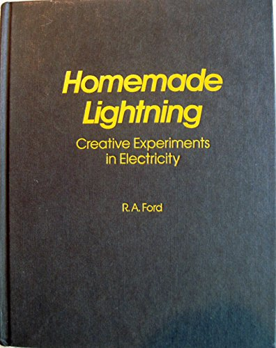 9780830675760: Homemade Lightning: Creative Experiments in Electricity