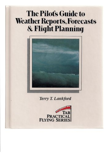 9780830675821: The Pilot's Guide to Weather Reports, Forecasts and Flight Planning (Practical Flying Series)