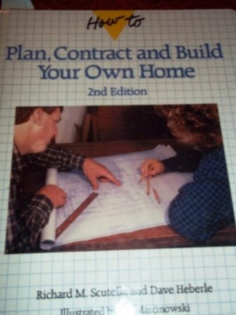 9780830675845: How to Plan, Contract, and Build Your Own Home