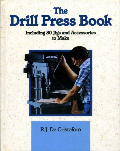 9780830676095: The Drill Press Book: Including 80 Jigs & Accessories You Can Make
