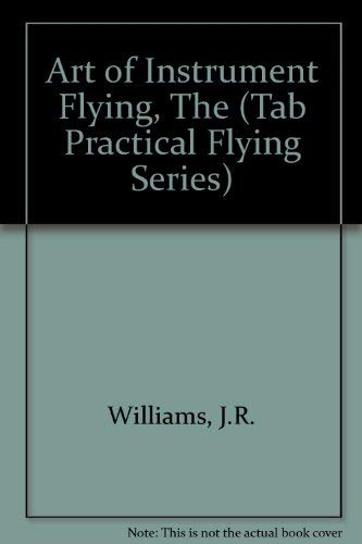 9780830676545: The Art of Instrument Flying (Tab Practical Flying Series)
