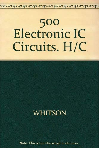 9780830679201: 500 Electronic Ic Circuits With Practical Applications