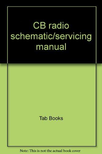 9780830679287: CB radio schematic/servicing manual
