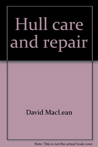Hull care and repair (The Boatowner's how-to guides) (0830679421) by MacLean, David