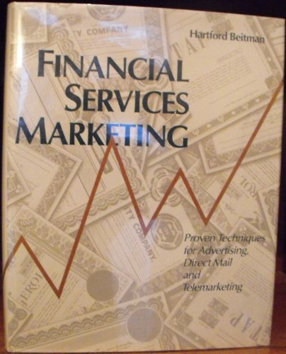 9780830680627: Financial Services Marketing: Proven Techniques for Advertising, Direct Mail and Telemarketing