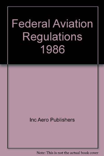 Federal Aviation Regulations for Pilots, 1985: Aero Publishers Inc.