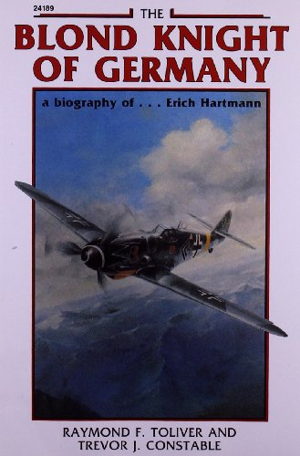 9780830681891: The Blond Knight of Germany: A biography of Erich Hartmann (Aviation)