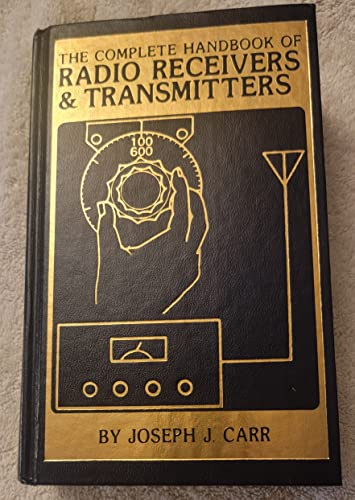 The complete handbook of radio receivers &: Joseph J Carr
