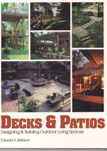 9780830683260: Decks and Patios: Designing and Building Outdoor Living Spaces