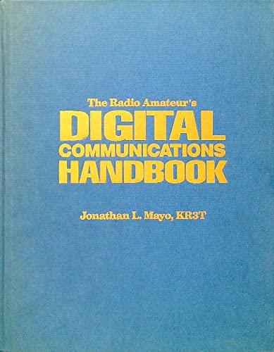 The Radio Amateur's Digital Communications Handbook: Mayo, Jonathan L.