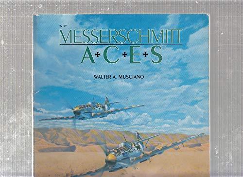 Messerschmitt Aces: Musciano, Walter A.