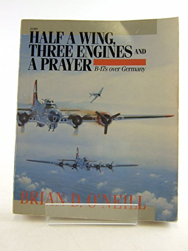 9780830683857: Half a Wing, Three Engines and a Prayer: B-17's Over Germany