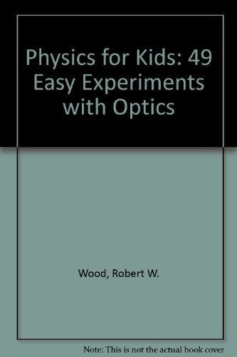 9780830684021: Physics for Kids: 49 Easy Experiments With Optics (Physics for Kids Series)
