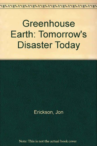 9780830684717: Greenhouse Earth: Tomorrow's Disaster Today