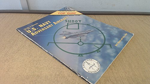 Colors & Markings of the U.S. Navy Adversary Aircraft, Includes the Aircraft of Top Gun - C&amp...