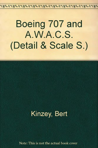 9780830685332: Boeing 707 and AWACS in detail and scale - D&S Vol. 23