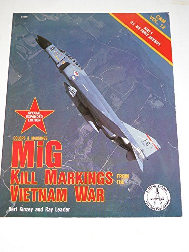 Colors & Markings, MiG Kill Markings from the Vietnam War. C&M Vol. 12, Part 1 U.S. Air Force Air...