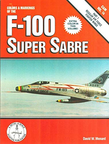Colors & Markings of the F-100 Super Sabre, Part 1: Regular Air Force Fighter Wings - C&M ...