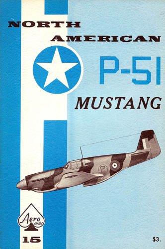 North American P-51 Mustang - Aero Series: Edward T. Maloney;
