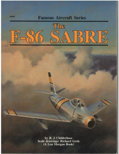 The F-86 Sabre (Famous Aircraft Series): Childerhose, R. J.