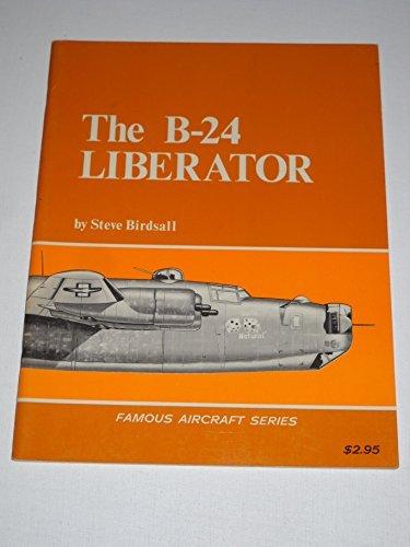 9780830686575: B-24 Liberator (Famous Aircraft)