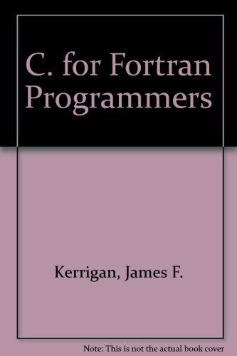 9780830686612: From Fortran to C