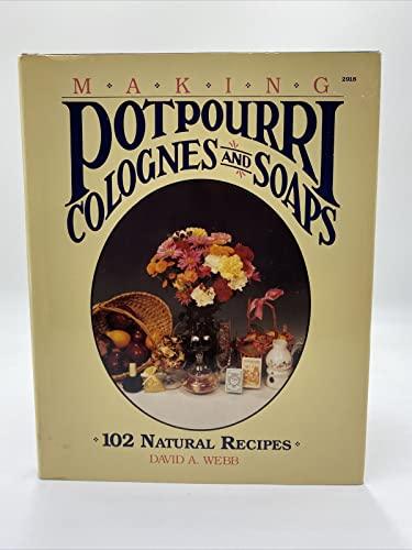 9780830690183: Making Potpourri, Colognes/Soaps -Wb/17