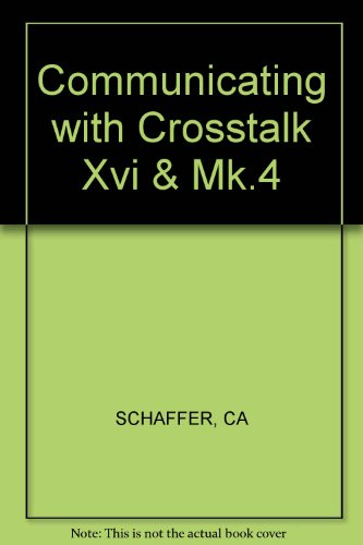 Communicating With Crosstalk XVI and Crosstalk Mark 4: Clifford A. Schaffer