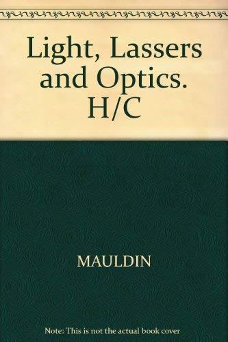 Light, Lasers and Optics;: Mauldin, John H.,
