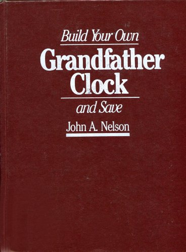 Build Your Own Grandfather Clock & Save: Nelson