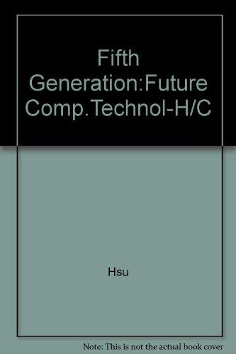 9780830690695: Fifth Generation:Future Comp.Technol-H/C
