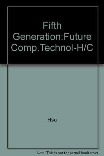 9780830690695: Fifth Generation:Future Comp.Technol-H/C