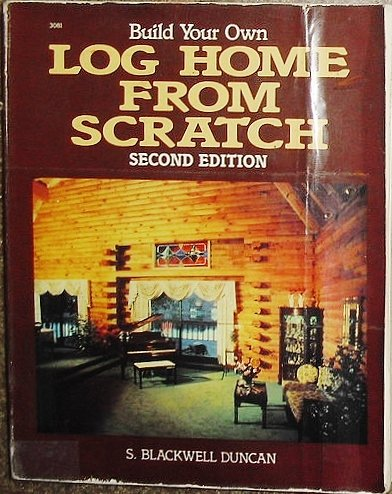 9780830690817: Build Your Own Log Home from Scratch