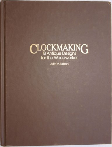 9780830691647: Clockmaking: 18 Antique Designs. H/C