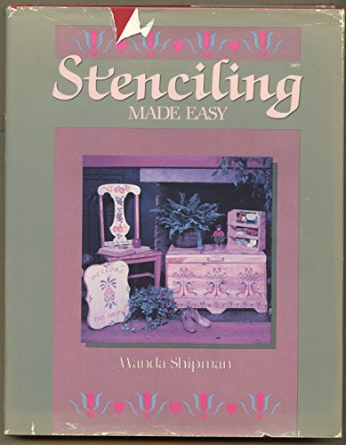 Stenciling Made Easy: Shipman, Wanda