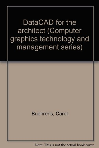 DataCAD for the architect (Computer graphics technology and management series): Buehrens, Carol