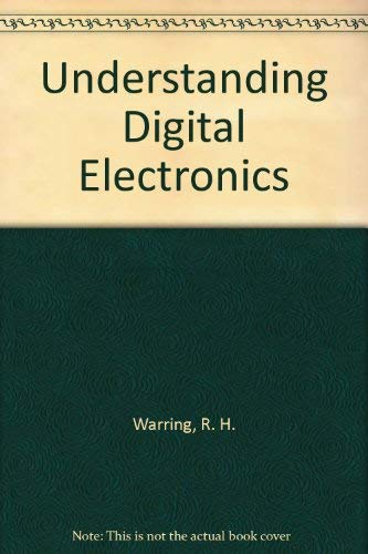 Understanding Digital Electronics (9780830692262) by Warring, R. H.; Sanfilippo, M. J.