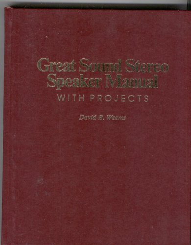 9780830692743: Great Sound Stereo Speaker Manual--with Projects