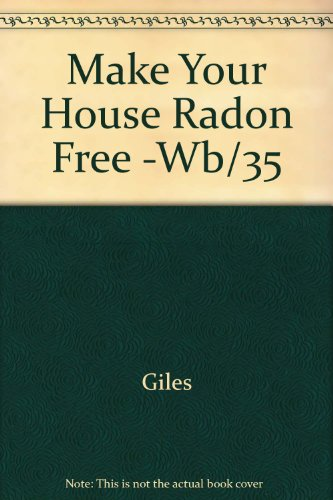 Make Your House Radon Free (9780830692910) by Giles, Carl; Giles, Barbara