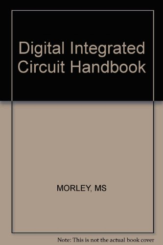 The Digital Ic Handbook: Morley, Michael S.