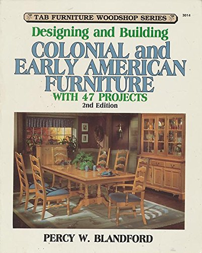 9780830693146: Designing and Building Colonial and Early American Furniture, With 47 Projects
